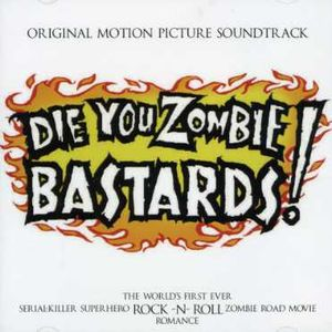 Die You Zombie Bastards (Original Soundtrack)