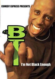 Comedy Express Presents: BT: I'm Not Black Enough