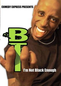 Comedy Express Presents: BT: I'm Not Black Enough
