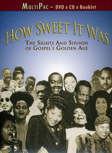 How Sweet It Was: The Sights and Sounds of Gospel's Golden Age