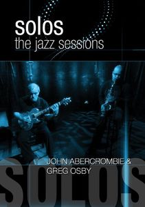 Solos: The Jazz Sessions: John Abercrombie and Greg Osby