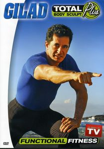Gilad: Total Body Sculpt Plus: Functional Fitness With Gilad