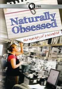 Naturally Obsessed: The Making of a Scientist