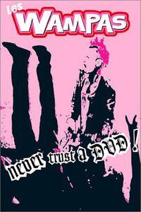 Les Wampas: Never Trust a DVD ! [Import]