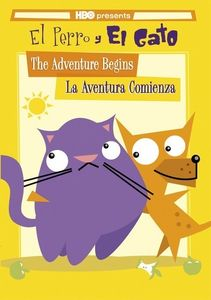 El Perro Y El Gato: The Adventure Begins - La Aventura Comienza