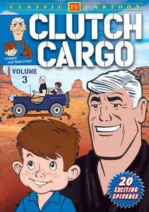 Clutch Cargo: Volume 3