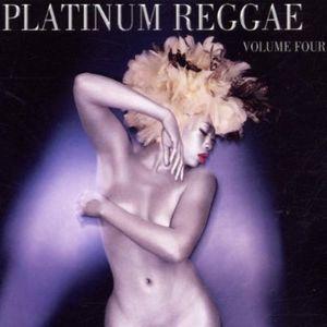 Platinum Reggae Vol. 4