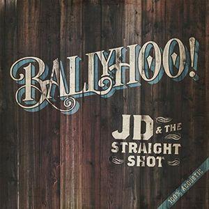 Ballyhoo! [Import] , Jd & the Straight Shot