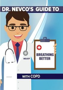 Dr. Nevco's Guide to Breathing Better With Copd