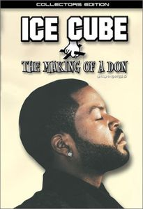 Ice Cube - Making of a Don