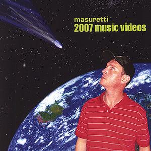 2007 Masuretti Music Videos