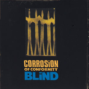 Blind , Corrosion of Conformity