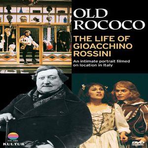 Old Rococo: Life of Gioacchino Rossini