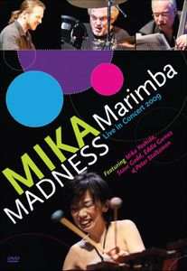Mika Marimba Madness: Live in Concert 2009