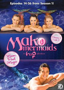 Mako Mermaids - an H2O Adventure Season 1: Moon Pool Magic