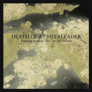 Dancing Around the Fire of Volcano [Import] , Death of a Cheerleader
