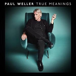 True Meanings , Paul Weller
