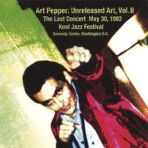 Art Pepper: Unreleased Art 2 - Last Concert