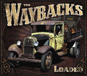 Loaded , The Waybacks