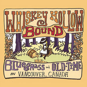 Whiskey Hollow Bound: Bluegrass & Old-Time in Vanc