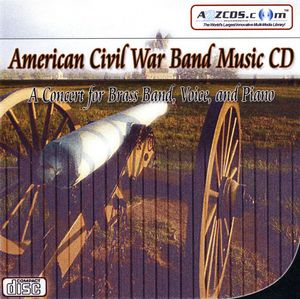 American Civil War Band Music: A Concert For Brass Band, Voice, AndPiano