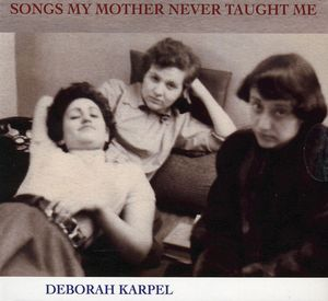 Songs My Mother Never Taught Me