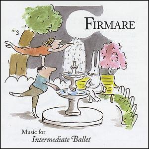 Firmare-Music for Intermediate Ballet