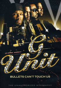 G-Unit: Bullets Can't Touch Us - Unauthorized