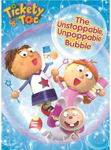 Tickety Toc: The Unstoppable, Unpoppable Bubble