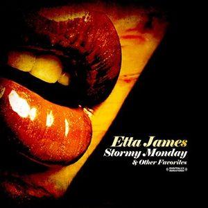 Stormy Monday & Other Favorites , Etta James