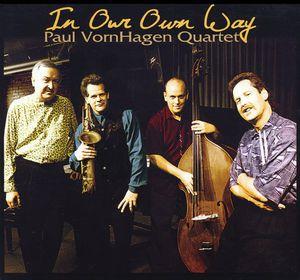 Paul Vornhagen Quartet in Our Own Way