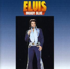 Moody Blue , Elvis Presley