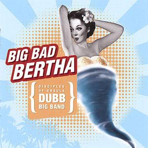 Big Bad Bertha