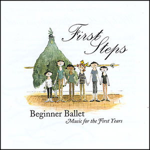 First Steps-Beginner Ballet Music for the First Years