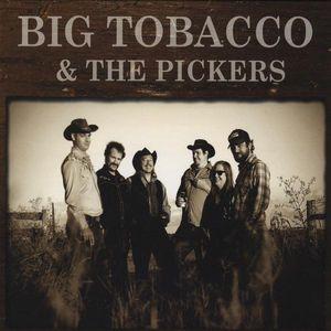 Big Tobacco & Pickers