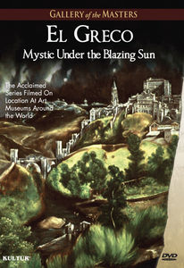 El Greco: Mystic Under the Blazing Sun - Gallery of the Masters