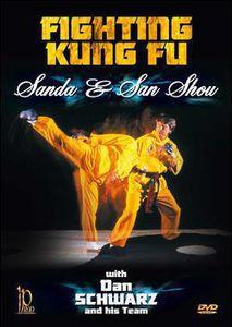 Fighting Kung Fu: Sanda & Sanshou With Dan Schwarz