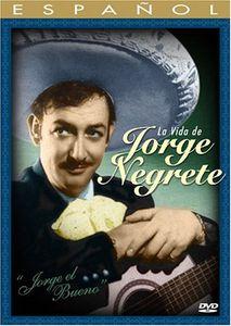 La Vida de Jorge Negrete