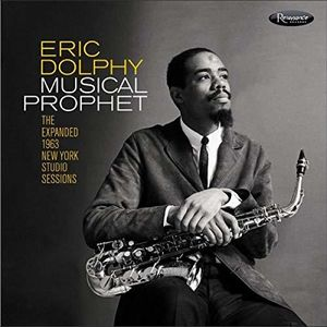 Musical Prophet: The Expanded 1963 New York Studio Sessions , Eric Dolphy