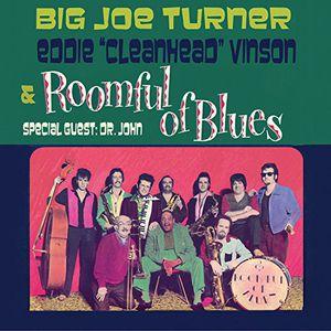 Roomful of Blues , Big Joe Turner & Cleanhead Vinson