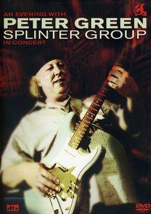 An Evening With Peter Green: Splinter Group in Concert , Peter Green