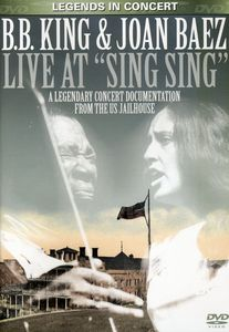 "B.B. King & Joan Baez: Live at ""Sing Sing"""