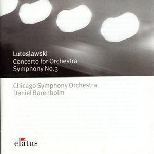 Lutoslawski: Cto for Orch /  Sym No 3