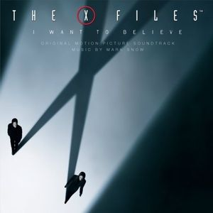 The X-Files: I Want to Believe (Score) (Original Soundtrack)