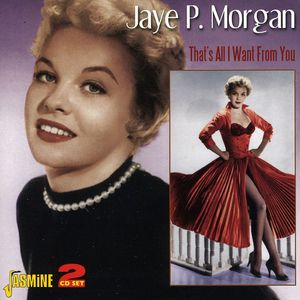 Very Best Of/ That's All I Want From You [Import] , Jaye P. Morgan