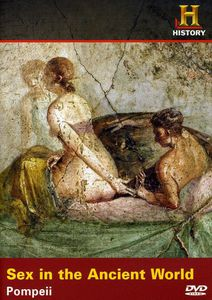 Sex in the Ancient World: Pompeii