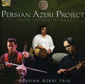 From Shiraz to Baku
