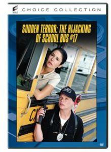 The Sudden Terror: Hijacking of School Bus #17