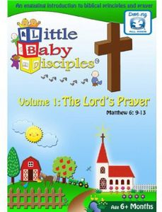 Little Baby Disciples: Volume 1: The Lord's Prayer
