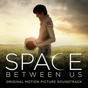 The Space Between Us (original Motion Picture Soundtrack) [Import]